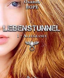 Lebenstunnel tome 1 : Allégeance de Oxanna HOPE