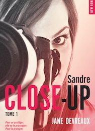 Close-up tome 1 : Indomptable Sandre de Jane DEVREAUX