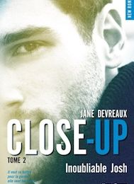 Close-up tome 2 : Inoubliable Josh de Jane DEVREAUX