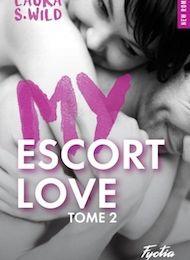 My Escort Love tome 2 de Laura S. WILD