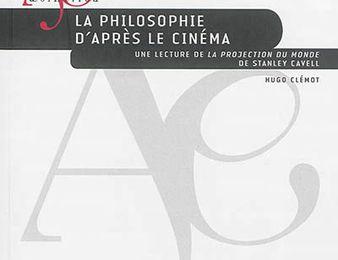 LA PHILOSOPHIE D'APRES LE CINEMA par Hugo CLEMOT