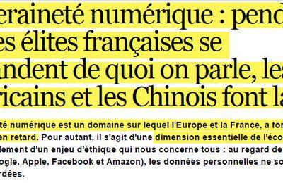 Souveraineté numérique : pendant que les élites françaises se demandent de quoi on parle, les Américains et les Chinois font la Loi !