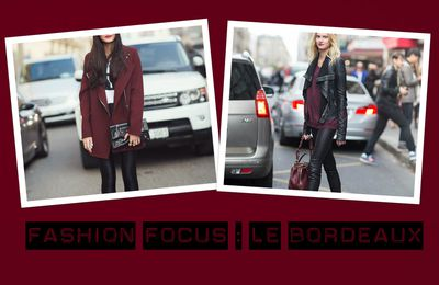 Fashion Focus : Le Bordeaux