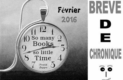 Brève de chroniques ... février 2016