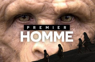 « Premier Homme - La nouvelle histoire de nos origines », film événement diffusé le 4 avril sur M6 (vidéo)