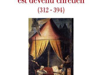 Paul Veyne, Quand notre monde est devenu chrétien (312-394)