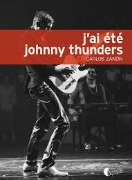 ROCK'N'BLACK - J'AI ETE JOHNNY THUNDERS - CARLOS ZANON