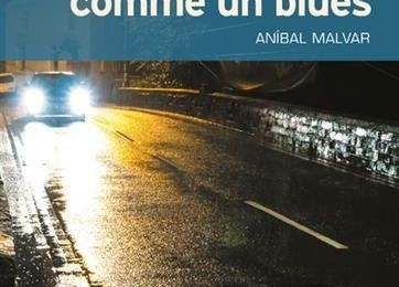 DYSHARMONIE INSIDIEUSE - COMME UN BLUES - ANIBAL MALVAR