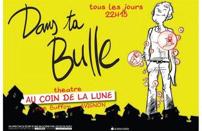 Dans Ta Bulle au festival d'Avignon pour la 3ème année !