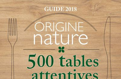 Origine Nature, le guide des tables attentives, passe par le Berry ...