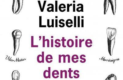 L'histoire de mes dents de Valéria LUISELLI