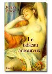 Le tableau amoureux de Jacques Renoir (Fayard)