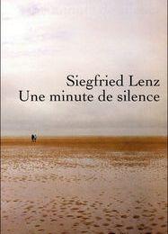 Une minute de silence de Siegfried Lenz (Robert Laffont)