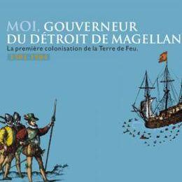 Moi, gouverneur du détroit de Magellan de Pedro Sarmiento de Gamboa (Cosmopole)