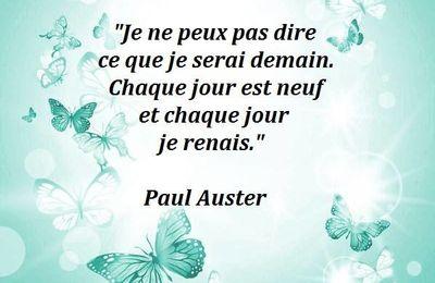 Citation de Paul Auster sur la renaissance quotidienne