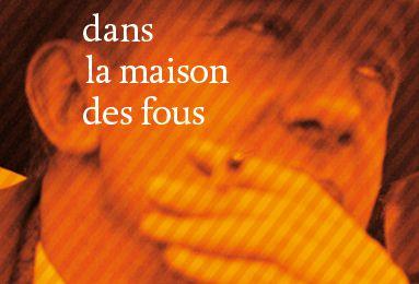 Caché dans la maison des fous de Didier Daeninckx (Editions Bruno Doucey)
