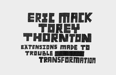 Expo Duo Show:Eric MACK & Torey THORNTON « Extensions Made To Trouble Transformation »