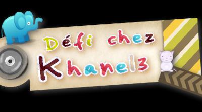 DEFI KHANEL3- UNE EPOQUE OU UN EVENEMENT HISTORIQUE