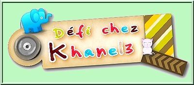 DEFI KHANEL3- CHOSE QUELCONQUE OU DU QUOTIDIEN
