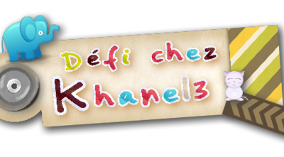 DEFI KHANEL3- PERSONNALITE CONNUE-