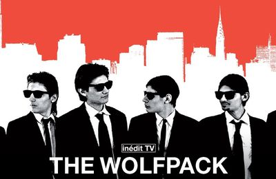 « The Wolfpack », documentaire inédit le 6 Août sur OCS City