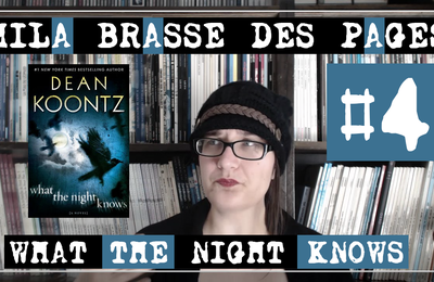 [Mila brasse des pages] Dean Koontz - What the night knows