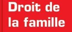 Simplification et modernisation du droit de la famille en matère de divorce et d'administration légale: le décret du 23 février 2016