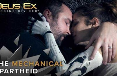 Jeux video: Deux Ex : Mankind Divided explique l'Apartheid Mécanique !