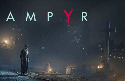 Jeux video: Vampyr sort de l'ombre avec 15min de gameplay pre-alpha !
