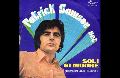 patrick samson, un chanteur qui nous vient du liban et après une période française il fera carrière en italie