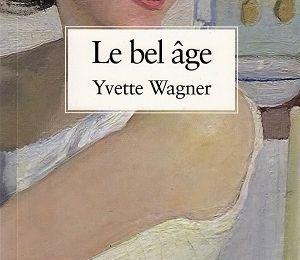 Le bel âge, d'Yvette Wagner