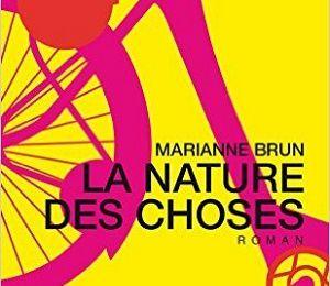 La nature des choses, de Marianne Brun