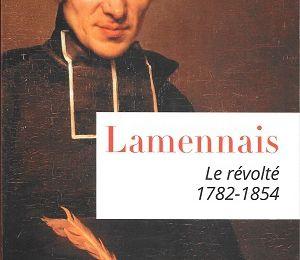 Lamennais- Le révolté 1782-1854, d'Aimé Richardt