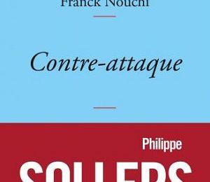 Contre-attaque, de Philippe Sollers et Franck Nouchi