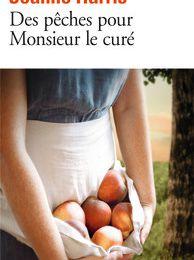 """"""" des Pèches pour Monsieur le Curé"""" de Joanne Harris"""