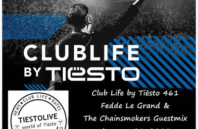 Club Life by Tiësto 461 - Fedde Le Grand & The Chainsmokers Guestmix - January 29, 2016