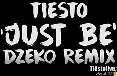 Tiësto - Just be ( Dzeko Remix )  - Available now !