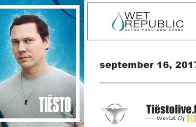 Tiësto date | Wet Republic | Las Vegas, NV septembre 16, 2017