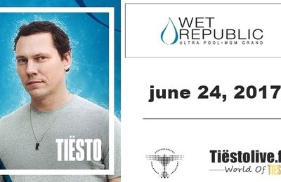 Tiësto vidéo | Wet Republic | Las Vegas, NV - june 24, 2017