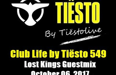 Club Life by Tiësto 549 - Lost Kings Guestmix - October 06, 2017