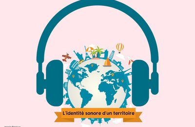 L'identité sonore d'un territoire, vecteur de marketing territorial