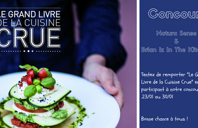 """Concours """"Le Grand Livre de la Cuisine Crue"""" à Gagner & Résultats - Natura Sense"""