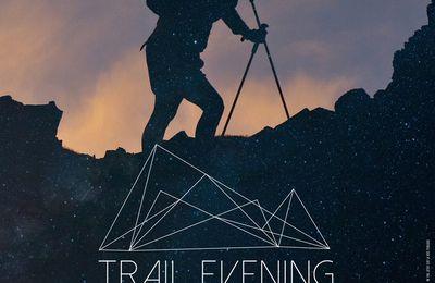 Trail Evening : une soirée totalement  dédiée au trail running