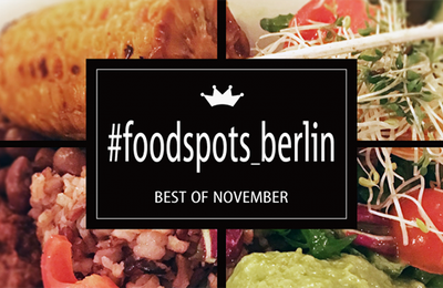 Berlin : Foodspots of November