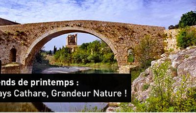 Week-ends de printemps : Aude Pays Cathare, Grandeur Nature !
