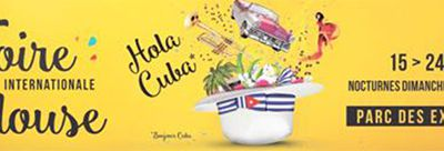 Du 15 au 24 avril 2017, la Foire Internationale de Toulouse se met aux couleurs de Cuba !