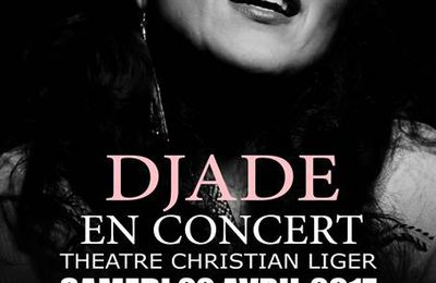 Djade en concert à Nimes le samedi 22 avril