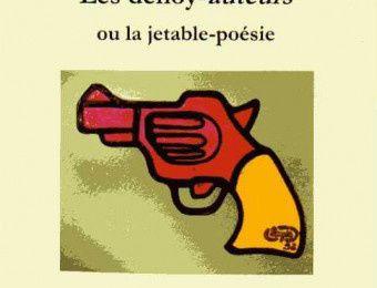 Les dénoy-auteurs ou la jetable-poésie de LIONEL MAZARI