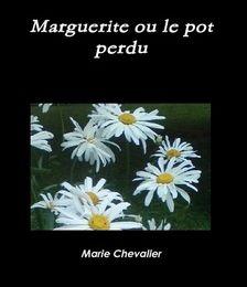 Marguerite ou le pot perdu
