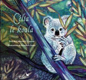 Célia le koala de Catherine C. Laurent, Bénédicte Némo